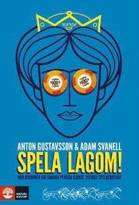 bokomslag Spela lagom! : hur drömmen om snabba pengar gjorde Sverige spelberoende