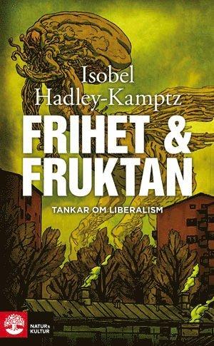 bokomslag Frihet & fruktan : tankar om liberalism