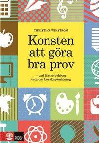 bokomslag Konsten att göra bra prov : vad lärare behöver veta om kunskapsmätning