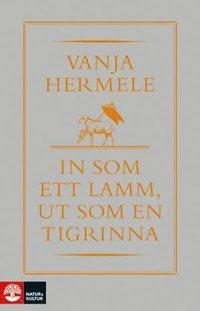 bokomslag In som ett lamm, ut som en tigrinna