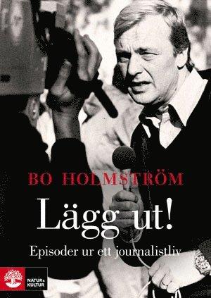 bokomslag Lägg ut! : episoder ur ett journalistliv
