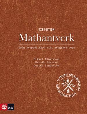 bokomslag Expedition mathantverk : från stoppad korv till nedgrävd tupp