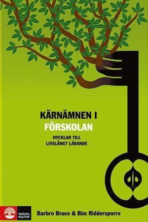 bokomslag Kärnämnen i förskolan : nycklar till livslångt lärande