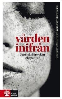bokomslag Vården inifrån : när sjuksköterskan blir patient