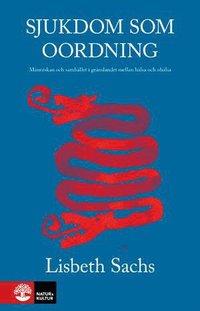 bokomslag Sjukdom som oordning : människan och samhället i gränslandet mella hälsa och ohälsa