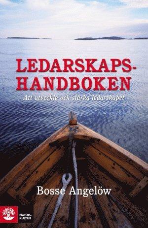 bokomslag Ledarskapshandboken : Att utveckla och stärka ledarskapet