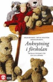 bokomslag Anknytning i förskolan : vikten av trygghet för lek och lärande
