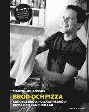 bokomslag Bröd och pizza : surdegsbröd, fullkornsbröd, pizza och kanelbullar