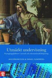 bokomslag Utmärkt undervisning : Framgångsfaktorer i svensk och internationell belysn