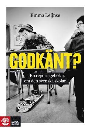 bokomslag Godkänt? : en reportagebok om den svenska skolan