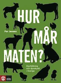 bokomslag Hur mår maten? : djurhållning och djurskydd i Sverige