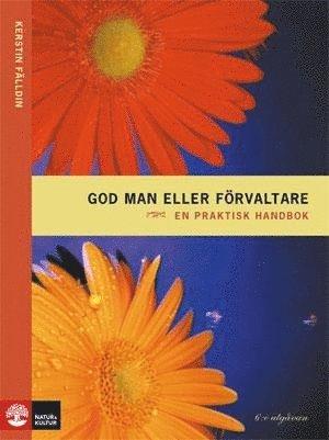 bokomslag God man eller förvaltare : en praktisk handbok