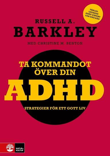 bokomslag Ta kommandot över din ADHD - strategier för ett gott liv : Strategier för e