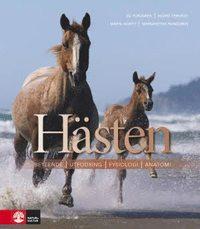 bokomslag Hästen : beteende, utfodring, fysiologi, anatomi