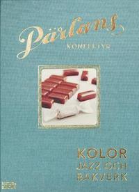 bokomslag Pärlans konfektyr : kolor, jazz och bakverk