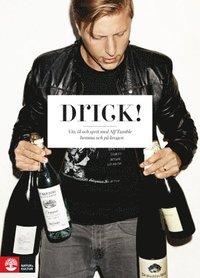 Drick! : vin, öl och sprit med Alf Tumble - hemma och på krogen