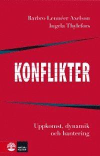 bokomslag Konflikter : Uppkomst, dynamik och hantering