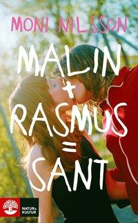 bokomslag Malin + Rasmus = sant : en fristående fortsättning på Klassresan