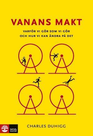 bokomslag Vanans makt : varför vi gör som vi gör och hur vi kan ändra på det