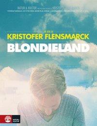 bokomslag Blondieland : en bok om en film och systerskap, musikaler, livet efter döden, motorcyklar, hundar, i-landsproblematik, familjerelationer, nuet, hästar, moln