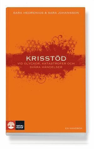 bokomslag Krisstöd vid olyckor, katastrofer och svåra händelser : Att stärka människo