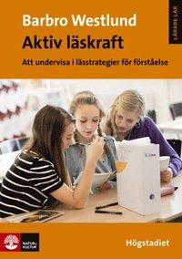 bokomslag Aktiv läskraft : Att undervisa i lässtrategi för förståelse Högstadiet