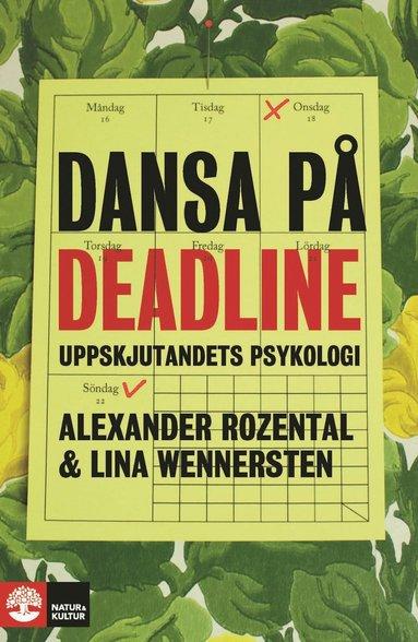 bokomslag Dansa på deadline : uppskjutandets psykologi