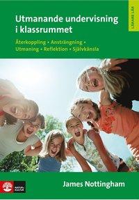 bokomslag Utmanande undervisning i klassrummet : återkoppling, ansträngning, utmaning, reflektion, självkänsla