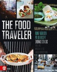 bokomslag The food traveler : runt världen på 60 recept