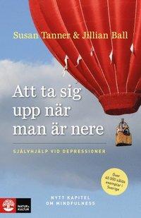 bokomslag Att ta sig upp när man är nere : självhjälp vid depressioner