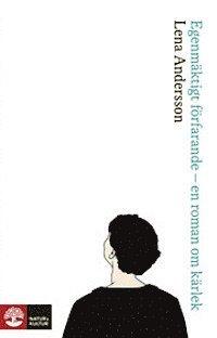 bokomslag Egenmäktigt förfarande : en roman om kärlek
