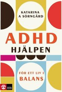 bokomslag ADHD-hjälpen : För ett liv i balans