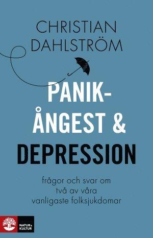 bokomslag Panikångest och depression : frågor och svar om två av våra vanligaste folksjukdomar