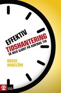 bokomslag Effektiv tidshantering : få mer gjort på kortare tid