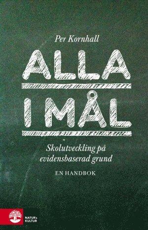 bokomslag Alla i mål : Skolutveckling på evidensbaserad grund