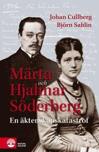 bokomslag Märta och Hjalmar Söderberg : en äktenskapskatastrof