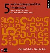 bokomslag 5 undervisningspraktiker i matematik : för att planera och leda rika matematiska diskussioner