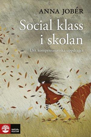 bokomslag Social klass i skolan : det kompensatoriska uppdraget