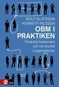 bokomslag OBM i praktiken : förändra beteenden och nå resultat i organisationer