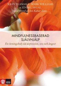 bokomslag Mindfulnessbaserad självhjälp : en övningsbok vid depression, oro och ångest