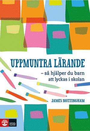 bokomslag Uppmuntra lärande : så hjälper du barn att lyckas i skolan