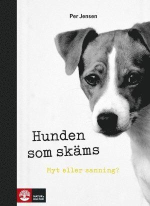 bokomslag Hunden som skäms : myt eller sanning?