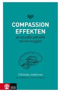 bokomslag Compassioneffekten : att utveckla självtillit och inre trygghet