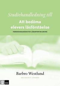 bokomslag Studiehandledning till Att bedöma elevers läsförståelse : forskningsanknuten lärarfortbildning