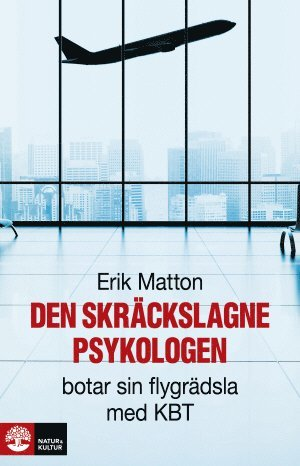 bokomslag Den skräckslagne psykologen botar sin flygrädsla med KBT