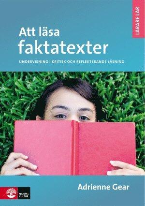 bokomslag Att läsa faktatexter : undervisning i kritisk och eftertänksam läsning