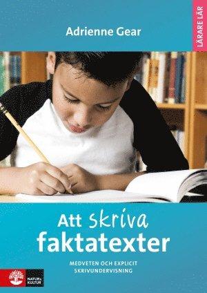 bokomslag Att skriva faktatexter : medveten och explicit skrivundervisning
