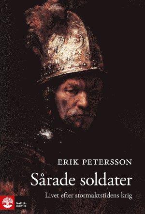 bokomslag Sårade soldater - livet efter stormaktstidens krig