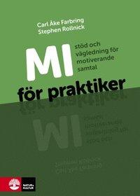 bokomslag MI för praktiker : stöd och vägledning för motiverande samtal