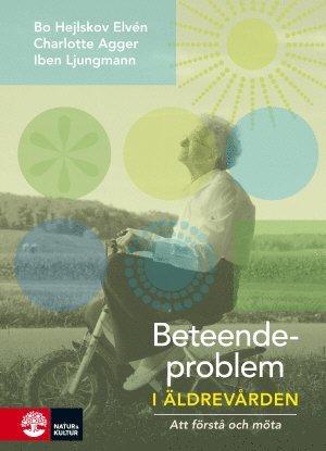 bokomslag Beteendeproblem i äldrevården : att förstå och möta